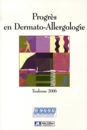 Progrès en dermato-allergologie. toulouse 2006 - Couverture - Format classique
