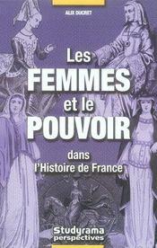 Les femmes et le pouvoir dans l'histoire de france - Intérieur - Format classique