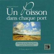 Un Poisson Dans Chaque Port Escales De La Mer Du Nord Jusqu'En Normandie - Couverture - Format classique