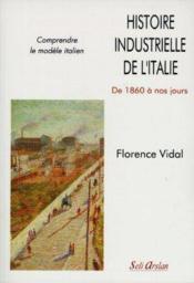Histoire industrielle de l'Italie de 1860 à nos jours - Couverture - Format classique