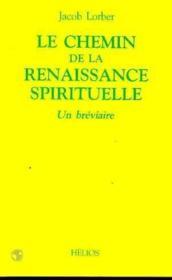 Le Chemin De La Renaissance Spirituelle - Un Breviaire - Couverture - Format classique