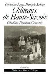 Châteaux de Haute-Savoie ; Chablais, Faucigny, Genevois - Couverture - Format classique