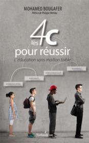 Les 4 C pour réussir ; l'éducation sans maillon faible - Couverture - Format classique