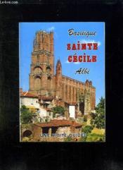 Basilique Sainte Cecile. Albi. Une Visite Guidee. - Couverture - Format classique