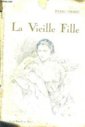 La Vieille Fille. - Couverture - Format classique