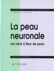 La Peau Neuronale Les Nerfs A Fleur De Peau - Couverture - Format classique