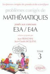 Problemes Corriges De Mathematiques E3a/E4a Tome 3 2002-2004 - Intérieur - Format classique