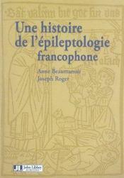 Une histoire de l'épileptologie francophone - Intérieur - Format classique