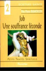 Job ; une souffrance feconde - Couverture - Format classique