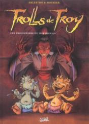 Trolls de Troy t.9 ; les prisonniers du Darshan t.1 - Couverture - Format classique