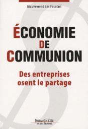 Économie de communion ; des entreprises osent le partage - Couverture - Format classique