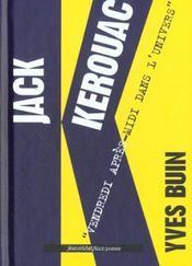 Jack Kerouac ; vendredi après-midi dans l'univers - Intérieur - Format classique