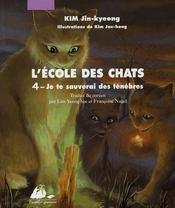 L'école des chats t.4 ; je te sauverai des ténèbres - Intérieur - Format classique