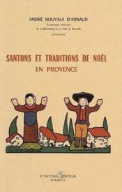 Santons Et Traditions De Noel En Provence - Couverture - Format classique