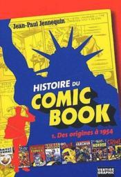 Histoire du comic book t.1 ; des origines à 1954 - Couverture - Format classique
