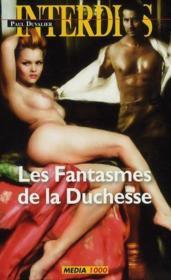 Les fantasmes de la duchesse – Paul Duvalier