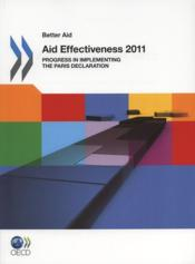 Aid effectiveness 2011 ; progress in implementing the Paris declaration - Couverture - Format classique