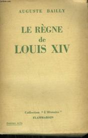 Le Regne De Louis Xiv. - Couverture - Format classique