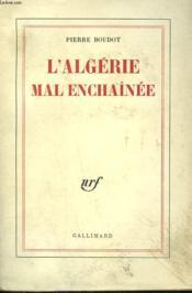 L'Algerie Mal Enchainee. - Couverture - Format classique