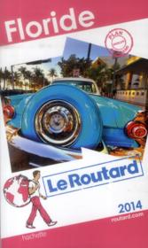 Guide Du Routard ; Floride (Edition 2014)  - Collectif