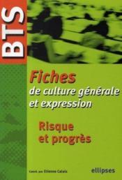 Fiches de culture générale et expression ; risque et progrès ; bts - Couverture - Format classique