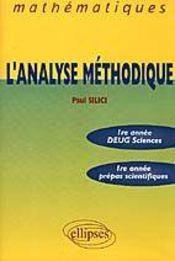 L'Analyse Methodique 1re Annee Deug Sciences 1re Annee Prepas Scientifiques - Intérieur - Format classique