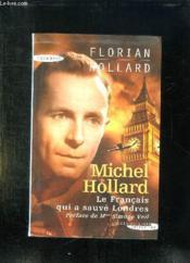 Michel Hollard, le français qui a sauvé Londres - Couverture - Format classique