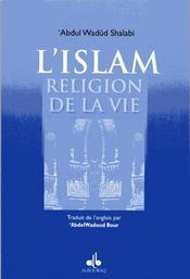 Islam, Religion De La Vie (L') - Intérieur - Format classique