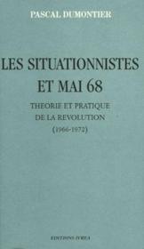 Les situationnistes et mai 68 ; théorie et pratique de la révolution (1966-1972) - Couverture - Format classique