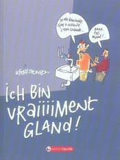 Ich Bin Vraiment Gland - Intérieur - Format classique