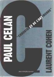 Paul Celan ; chroniques de l'anti-monde - Couverture - Format classique