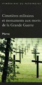 Cimetières militaires et monuments aux morts de la Grande Guerre ; Marne - Couverture - Format classique