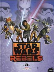 Vente livre :  Star Wars - rebels T.3  - Martin Fisher - Bob Mosworth - Ingo Romling