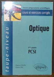 Optique 1re Annee Pcsi Cours Et Exercices Corriges - Couverture - Format classique