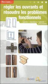 Régler les ouvrants et résoudre les problèmes fonctionnels - Couverture - Format classique
