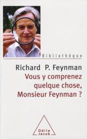 Vous y comprenez quelque chose monsieur Feynman - Couverture - Format classique