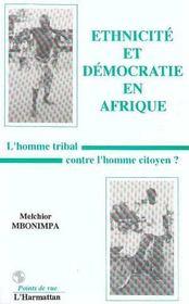 Ethnicite Et Democratie En Afrique ; L'Homme Tribal Contre L'Homme Citoyen - Intérieur - Format classique
