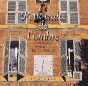 Petit traité de l'ombre ; cadrans solaires en Provence - Couverture - Format classique
