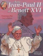 Avec Jean-Paul II et Benoît XVI - Couverture - Format classique