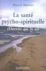 La santé psycho-spirituelle ; deviens qui tu es - Intérieur - Format classique