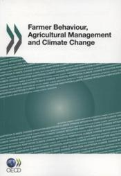 Vente livre :  Farmer behaviour, agricultural management and climate change  - Collectif