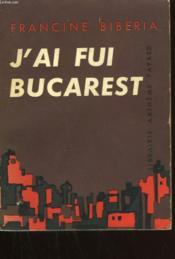 J'Ai Fui Bucarest. - Couverture - Format classique