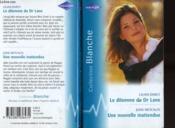Le Dilemme Du Dr Lane Suivi De Une Nouvelle Inattendue (The Doctor'S Fire Rescue - His Longedfor Baby) - Couverture - Format classique