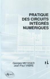 Pratique Des Circuits Integres Numeriques - Couverture - Format classique