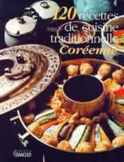 120 Recettes De Cuisine Traditionnelle Coreenne - Couverture - Format classique