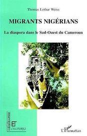 Migrants Nigerians: La Diaspora Dans Le Sud-Ouest Du Cameroun - Intérieur - Format classique