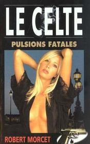 Le Celte.. 14. Pulsions fatales - Intérieur - Format classique