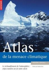 Atlas De La Menace Climatique: Le Rechau  - Frederic Denhez