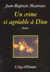 Un Crime Si Agreable A Dieu - Couverture - Format classique
