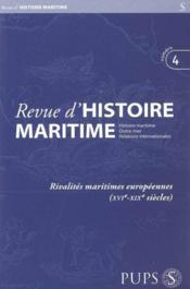 Revue D Histoire Maritime 4. Rivalites Maritimes Europeennes Xvie Xixe Siecles - Couverture - Format classique